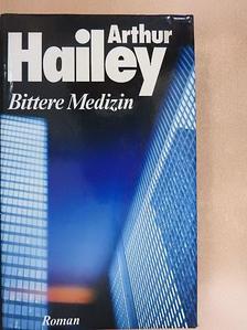 Arthur Hailey - Bittere Medizin [antikvár]