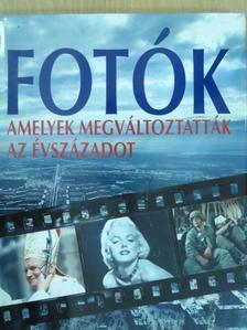 Géczi Zoltán - Fotók, amelyek megváltoztatták az évszázadot [antikvár]