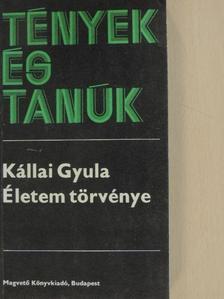 Kállai Gyula - Életem törvénye II. (töredék) [antikvár]