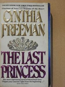Cynthia Freeman - The Last Princess [antikvár]
