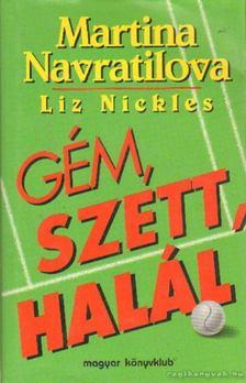 Martina Navratilova, Liz Nickles - Gém, szett, halál [antikvár]