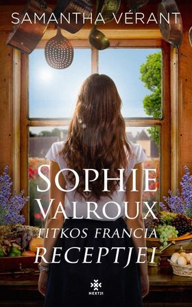 Samantha Vérant - Sophie Valroux titkos francia receptjei