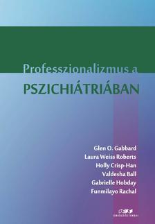Glen O. Gabbard, MD. & mtsai - Professzionalizmus a pszichiátriában
