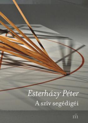 ESTERHÁZY PÉTER - A szív segédigéi