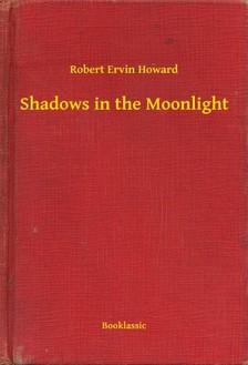Howard Robert Ervin - Shadows in the Moonlight [eKönyv: epub, mobi]