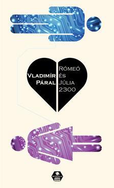 Vladimir Páral - Rómeó és Júlia 2300