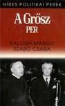 Balogh Margit - Szabó Csaba - A Grősz-per [eKönyv: epub, mobi]