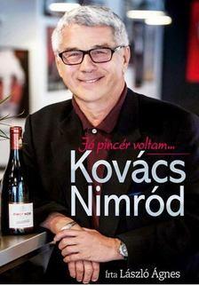 László Ágnes - Kovács Nimród - Jó pincér voltam... [antikvár]