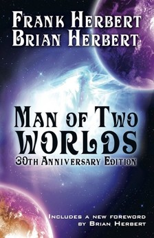 Brian Herbert Frank Herbert, - Man of Two Worlds [eKönyv: epub, mobi]