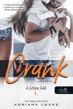 Adriana Locke - Crank - A kurblis (A Gibson-fiúk 1.)