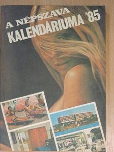 Kuczka Péter - A Népszava kalendáriuma 1985 [antikvár]
