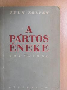 Zelk Zoltán - A pártos éneke [antikvár]