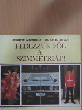 Hargittai István - Fedezzük föl a szimmetriát! [antikvár]