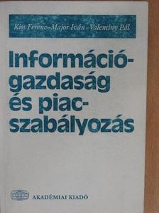 Kiss Ferenc - Információgazdaság és piacszabályozás [antikvár]