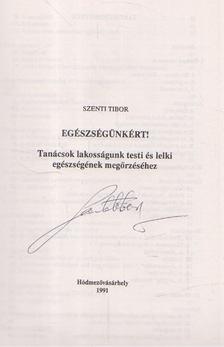 Szenti Tibor - Egészségünkért! [antikvár]