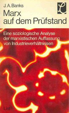 BANKS, J, A, - Marx auf dem Prüfstand - Eine soziologische Analyse der marxistischen Auffassung von Industrieverhältnissen [antikvár]