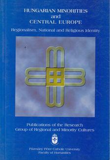 Gereben Ferenc - Hungarian Minorities and Central Europe [antikvár]