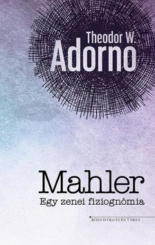 Theodor W. Adorno - Mahler - Egy zenei fiziognómia