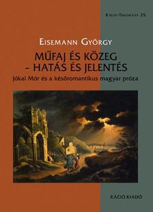Eisemann György - Eisemann György, Műfaj és közeg - hatás és jelentés. Jókai Mór és a későromantikus magyar próza