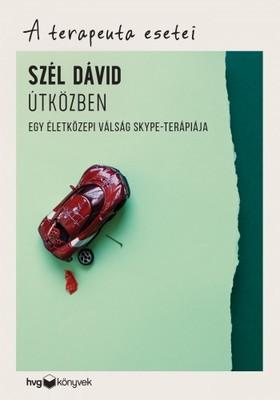 Szél Dávid - Útközben - Egy életközepi válság Skype-terápiája - A terapeuta esetei [eKönyv: epub, mobi]