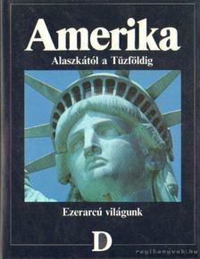 Balla Zsuzsa (szerk.), Agárdi Péter (szerk.) - Amerika - Alaszkától a Tűzföldig [antikvár]