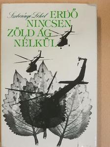 Szeberényi Lehel - Erdő nincsen zöld ág nélkül [antikvár]