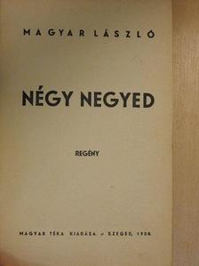 Magyar László - Négy negyed [antikvár]