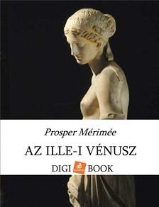 Prosper Mérimée - Az Ille-i Vénusz [eKönyv: epub, mobi]