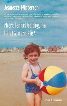 Jeanette Winterson - MIÉRT LENNÉL BOLDOG, HA LEHETSZ NORMÁLIS?
