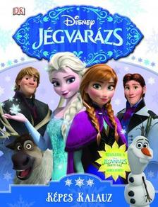 Disney - Jégvarázs - Képes kalauz