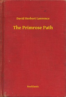 DAVID HERBERT LAWRENCE - The Primrose Path [eKönyv: epub, mobi]