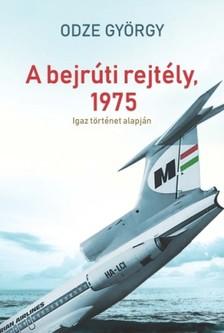 ODZE GYÖRGY - A bejrúti rejtély, 1975 [eKönyv: epub, mobi]