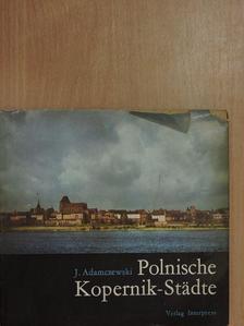 J. Adamczewski - Polnische Kopernik-Städte [antikvár]