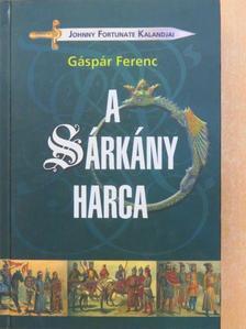 Gáspár Ferenc - A sárkány harca [antikvár]