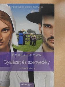 Borsa Brown - Gyalázat és szenvedély [antikvár]