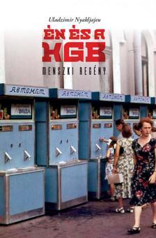 Uladzimir Nykljajeu - A KGB és én Menszki regény. Fordította: Bárász Péter