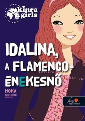 Kinra Girls 3. Idalina, a flamenco-énekesnő - KEMÉNY BORÍTÓS