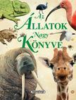 Napraforgó Könyvkiadó - Az állatok nagy könyve