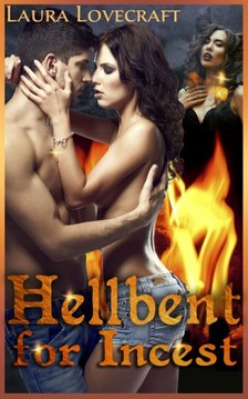 Moira Nelligar Laura Lovecraft, - Hellbent For Incest [eKönyv: epub, mobi]