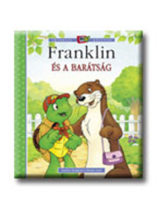 Paulette Bourgeois - Brenda Clark - Franklin és a barátság