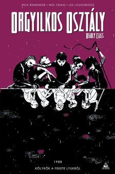 rajz: Wes Craig színező: Lee Loughridge - Orgyilkos osztály - Deadly Class 2.: Kölykök a fekete lyukból