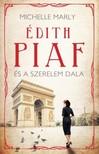 Michelle Marly - Édith Piaf és a szerelem dala [eKönyv: epub, mobi]