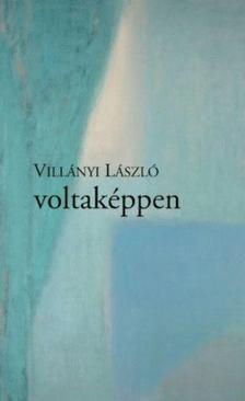 Villányi László - Voltaképpen [antikvár]