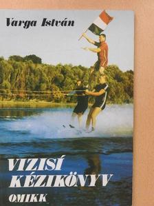 Varga István - Vizisí kézikönyv [antikvár]