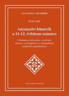 Raátz Judit - Anyanyelvi felmérők a 11-12. évfolyam számára