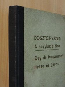 Dosztojevszkij - A nagybácsi álma/Péter és János [antikvár]