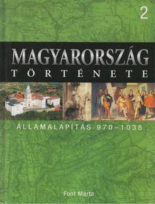 Font Márta - Államalapítás 970-1038 [antikvár]