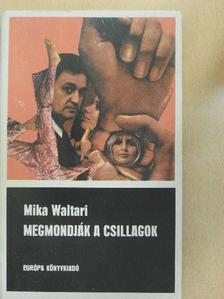 Mika Waltari - Megmondják a csillagok [antikvár]