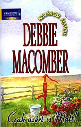 Debbie Macomber - Csak azért is Matt