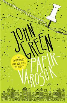 John Green - Papírvárosok
